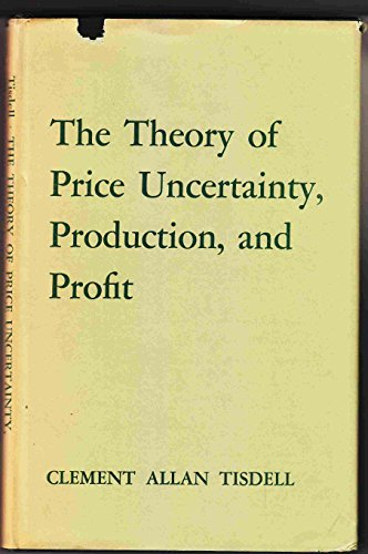 Theory of Price Uncertainty, Production and Profit: C.A. Tisdell