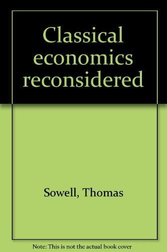 Classical Economics Reconsidered: Thomas Sowell