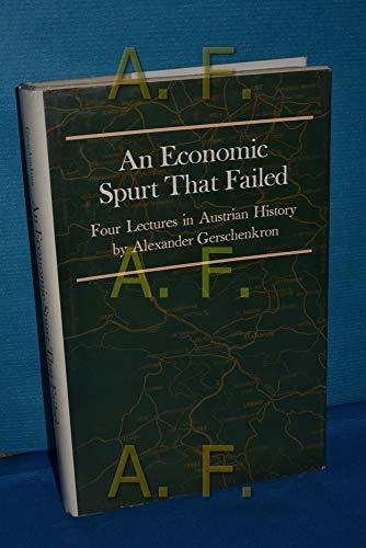 9780691042169: An Economic Spurt that Failed: Four Lectures in Austrian History (Eliot Janeway Lectures on Historical Economics)