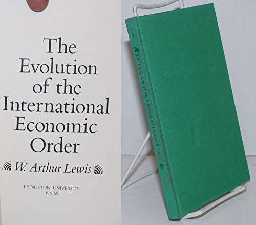 9780691042190: The Evolution of the International Economic Order (Eliot Janeway Lectures on Historical Economics)