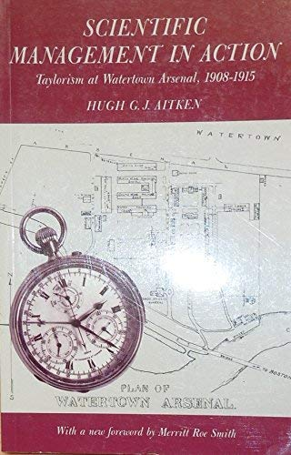 Scientific Management in Action: Taylorism at Watertown: Hugh G. J.