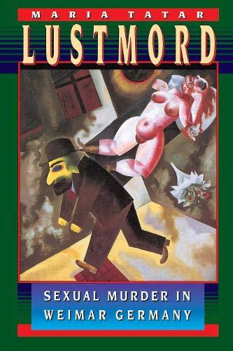 9780691043388: Lustmord: Sexual Murder in Weimar Germany