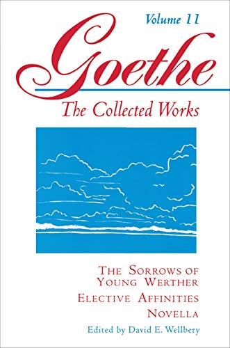 9780691043463: The Sorrows of Young Werther, Elective Affinities, Novella (Goethe: The Collected Works, Vol. 11)