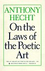 ON THE LAWS OF THE POETIC ART: Hecht, Anthony