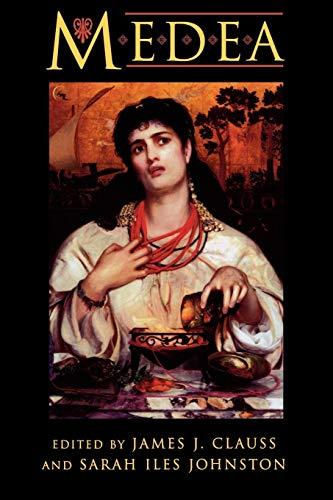 9780691043760: Medea: Essays on Medea in Myth, Literature, Philosophy, and Art