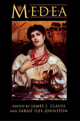 9780691043777: Medea: Essays on Medea in Myth, Literature, Philosophy, and Art