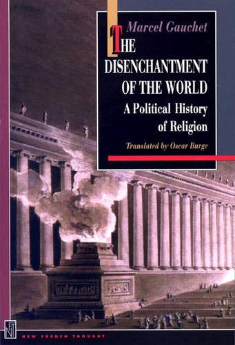 9780691044064: The Disenchantment of the World: A Political History of Religion