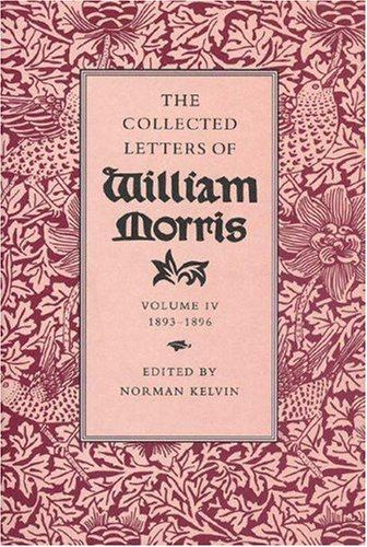 9780691044224: The Collected Letters of William Morris, Vol.4 1893-1896