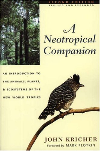 A Neotropical Companion: An Introduction to the Animals, Plants, and Ecosystems of the New World ...