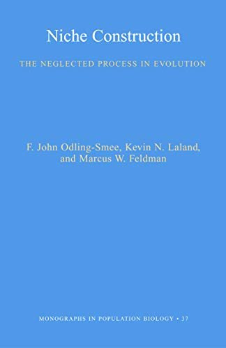 9780691044378: Niche Construction: The Neglected Process in Evolution (MPB-37) (Monographs in Population Biology)