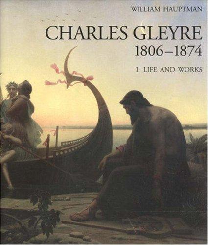 9780691044484: Charles Gleyre, 1806-1874