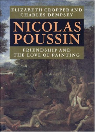 9780691044491: Nicolas Poussin: Friendship and the Love of Painting