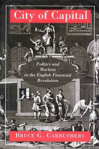 9780691044552: City of Capital: Politics and Markets in the English Financial Revolution