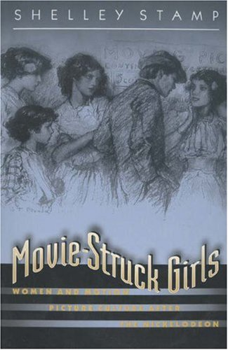 9780691044583: Movie-Struck Girls: Women and Motion Picture Culture After the Nickelodeon