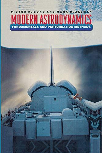 Modern Astrodynamics: Fundamentals and Perturbation Methods (Hardback) - Victor R. Bond, Mark C. Allman