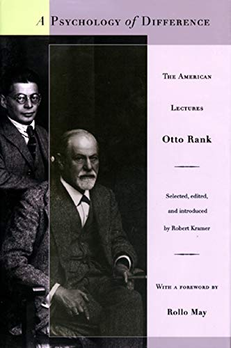 A Psychology of Difference: The American Lectures - Otto Rank, Robert Kramer, Rollo May