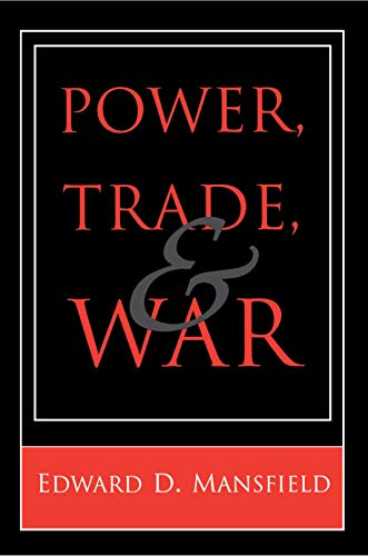 9780691044828: Power, Trade, and War