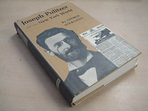 9780691045214: Joseph Pulitzer and the New York World (Princeton Legacy Library)
