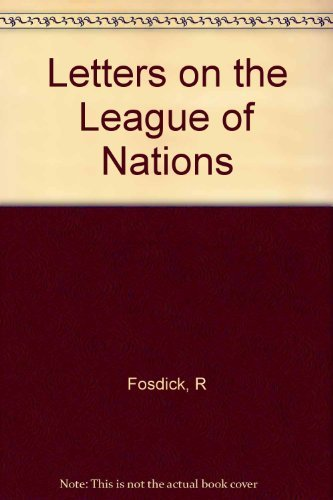 9780691045238: Letters on the League of Nations: From the Files of Raymond B. Fosdick. Supplementary volume to The Papers of Woodrow Wilson (Princeton Legacy Library)