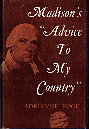 9780691045245: Madison's Advice to My Country (Princeton Legacy Library)
