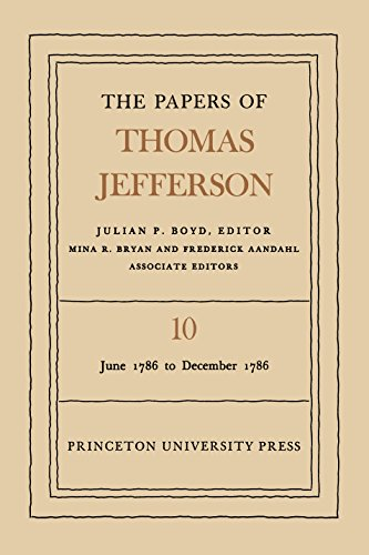 The Papers of Thomas Jefferson, Volume 10 – June 1786 to December 1786 - Jefferson, Thomas/ Boyd, Julian P./ Bryan, Mina R. (Editor)
