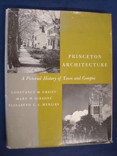 PRINCETON ARCHITECTURE; A PICTORIAL HISTORY OF TOWN: Greiff, Constance M.,