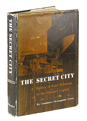 Secret City: History of Race Relations in the Nation's Capital: Green, Constance M.
