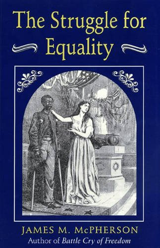 9780691045665: The Struggle for Equality: Abolitionists and the Negro in the Civil War and Reconstruction