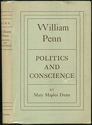 9780691045740: William Penn: Politics and Conscience (Princeton Legacy Library)