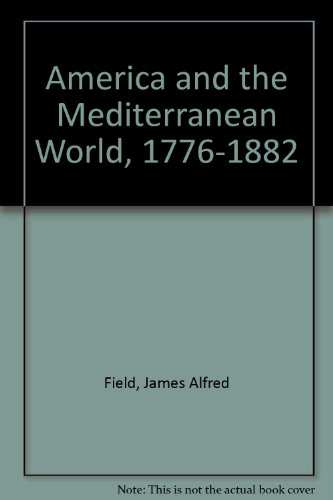9780691045900: America and the Mediterranean World, 1776-1882