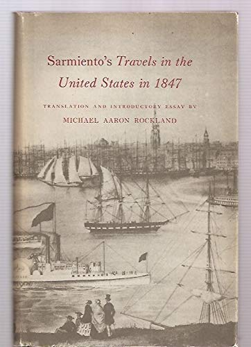 9780691046020: Sarmiento's Travels in the U.S. in 1847
