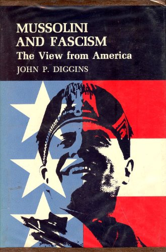 9780691046044: Mussolini and Fascism: The View from America (Princeton Legacy Library)
