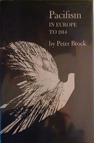Pacifism in Europe to 1914: Brock, Peter
