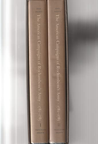 The American Campaigns of Rochambeau's Army, 1780-1783 (2 Volumes): Rice, Howard C., Brown, ...