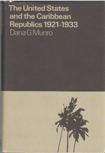 The United States and the Caribbean Republics 1921-1933