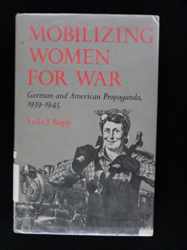 Mobilizing Women for War: German and American: Rupp, Leila J.