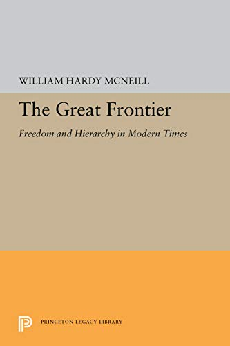 9780691046587: The Great Frontier: Freedom and Hierarchy in Modern Times (Charles Edmondson Historical Lectures)