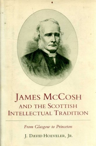James McCosh and the Scottish Intellectual Tradition: Hoeveler, J. David