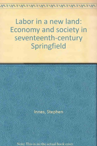 9780691046983: Labor in a New Land: Economy and Society in Seventeenth-Century Springfield (Princeton Legacy Library)