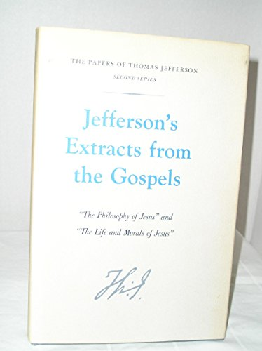 9780691046990: Jefferson's Extracts from the Gospels: The Philosophy of Jesus and The Life and Morals of Jesus (Princeton Legacy Library)