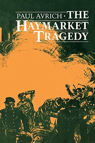 HAYMARKET TRAGEDY, THE: Avrich, Paul