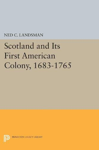 9780691047249: Scotland and Its First American Colony, 1683-1765 (Princeton Legacy Library)