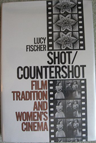 9780691047560: Shot/Countershot: Film Tradition and Women's Cinema