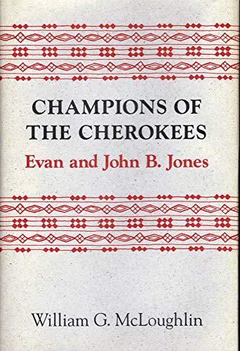 Champions of the Cherokees: Evan and John B. Jones: McLoughlin, William G.