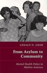 9780691047904: From Asylum to Community: Mental Health Policy in Modern America (Princeton Legacy Library)