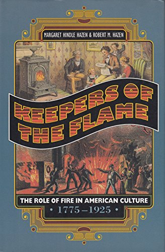 9780691048093: Keepers of the Flame: The Role of Fire in American Culture, 1775-1925 (Princeton Legacy Library)