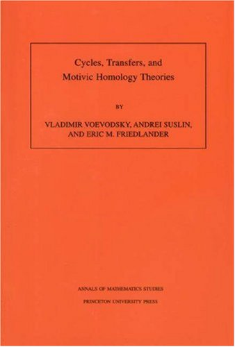 9780691048147: Cycles, Transfers, and Motivic Homology Theories