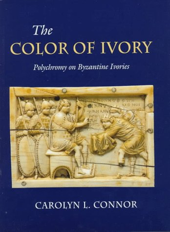 9780691048185: The Color of Ivory: Polychromy on Byzantine Ivories