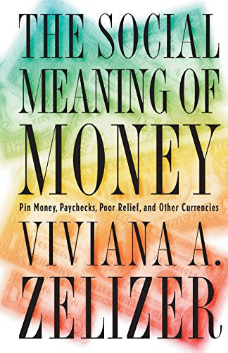 9780691048215: The Social Meaning of Money: Pin Money, Paychecks, Poor Relief, and Other Currencies