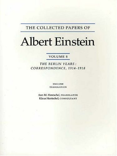 9780691048413: The Collected Papers of Albert Einstein, Volume 8: The Berlin Years: Correspondence, 1914-1918. (English supplement translation.): Berlin Years, Correspondence, 1914-1918 v. 8